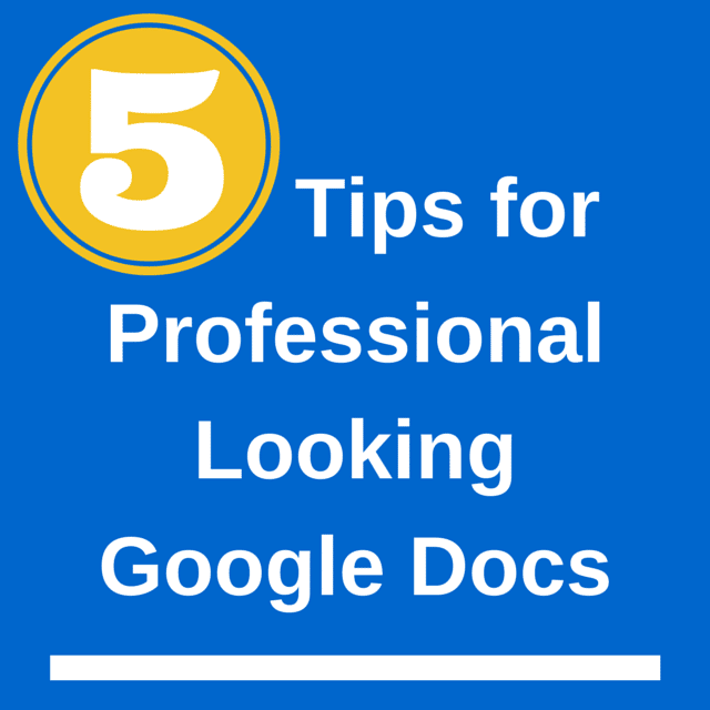 5 Ways to Make Professional Looking Google Documents - Teacher Tech