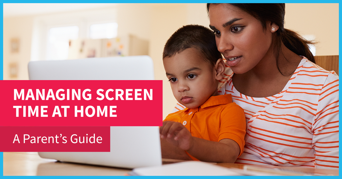 PARENT'S GUIDE: How to Manage Your Child's Screen Time at Home