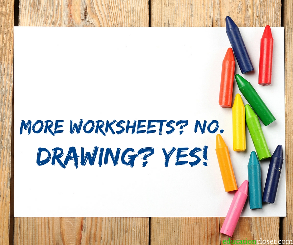 More Worksheets? No. Drawing? Yes! | EducationCloset