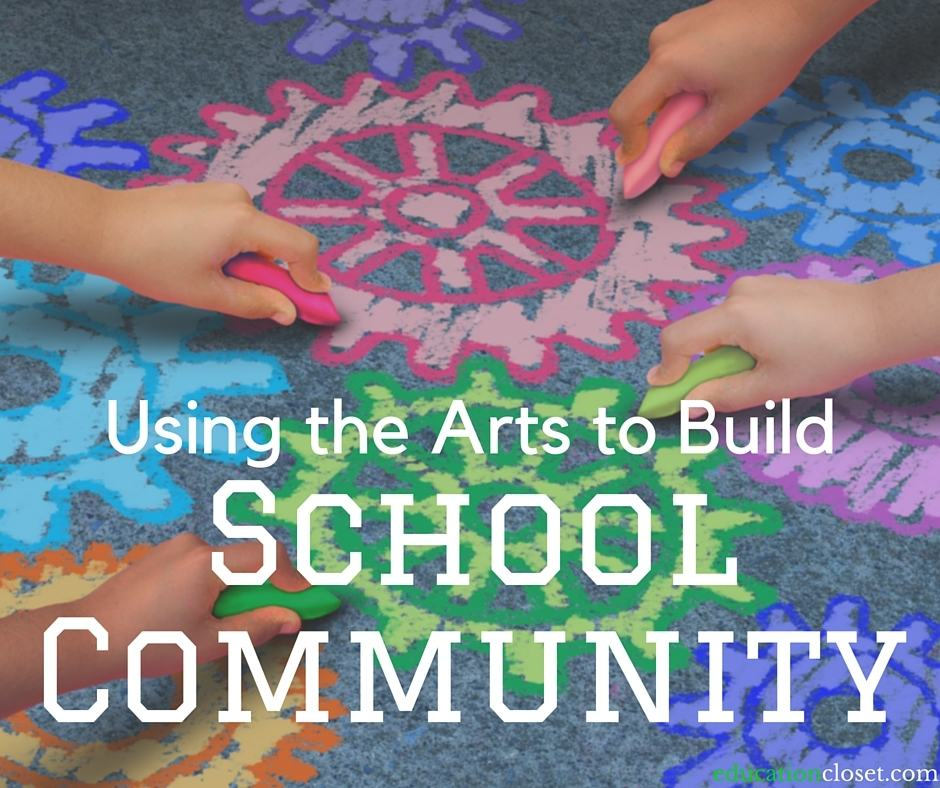 Using the Arts to Build School Community | EducationCloset