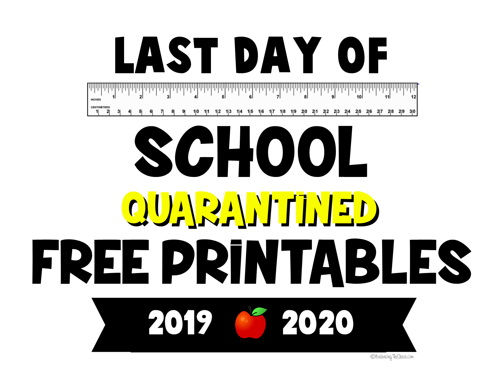 FREE PRINTABLE: 2020 Last Day of School Quarantine Signs - Balancing The Chaos