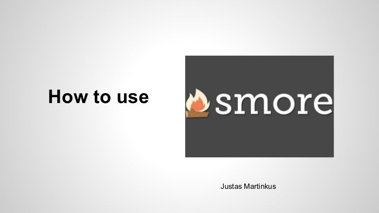 How to use Smore