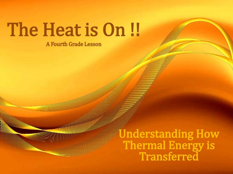 The heat is on !!