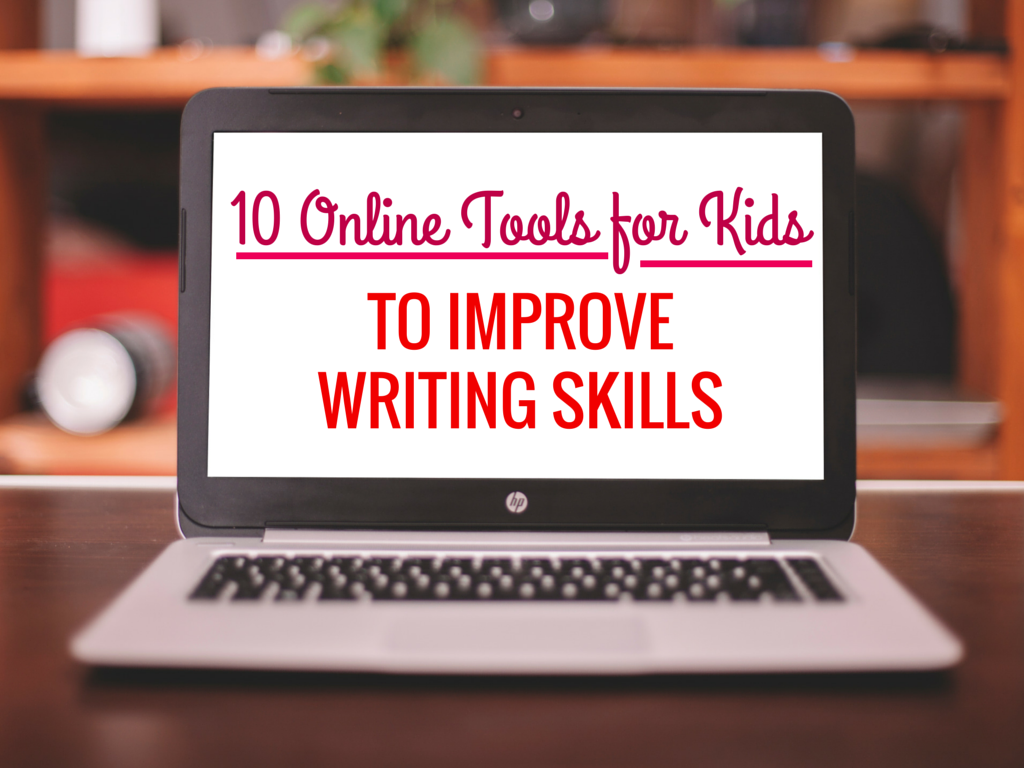 10 Online Tools for Kids to Improve Writing Skills -