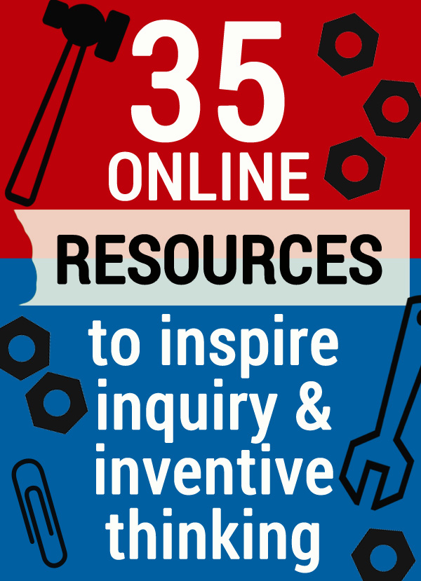 35 Educational Resources to Encourage Inquiry & Inventive Thinking | Childhood101
