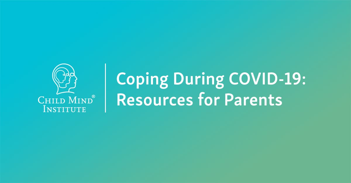 Supporting Families During COVID-19 | Child Mind Institute