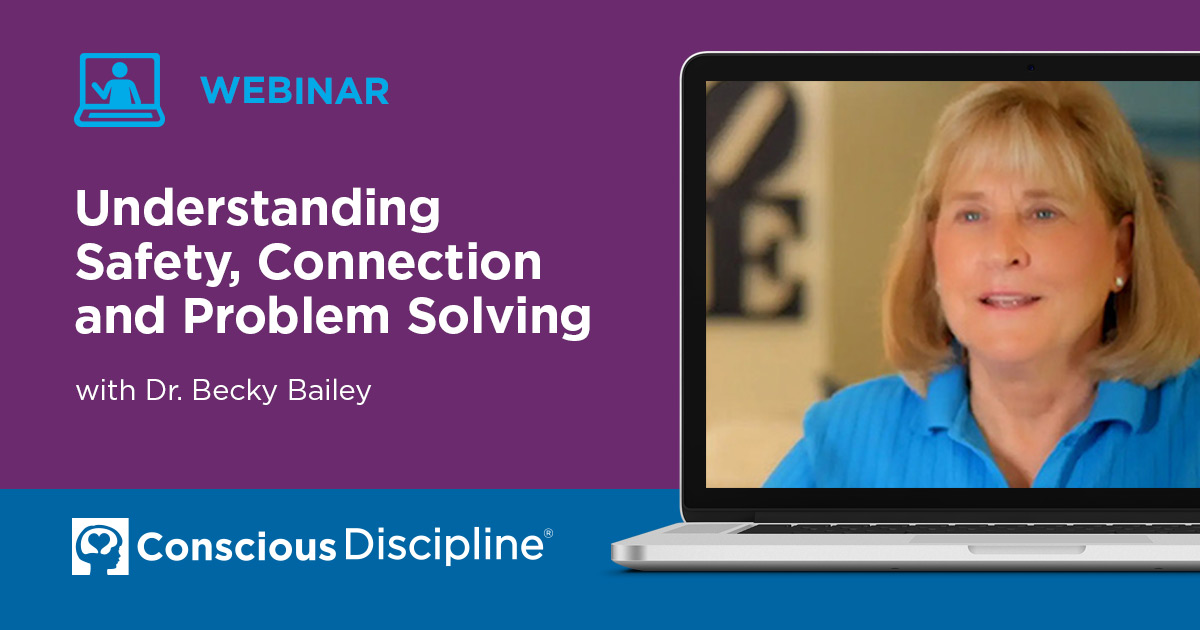 Webinar: Understanding Safety, Connection and Problem Solving | Conscious Discipline