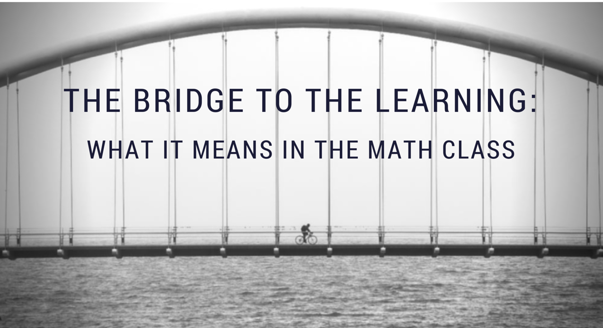 The Bridge to the Learning: What It Means in the Math Class