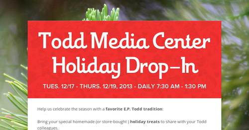 Todd Media Center Holiday Drop-In