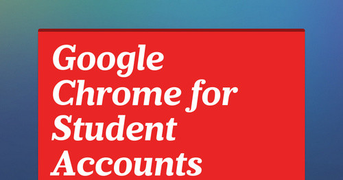 Google Chrome for Student Accounts