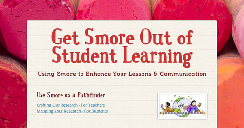 Get Smore Out of Student Learning