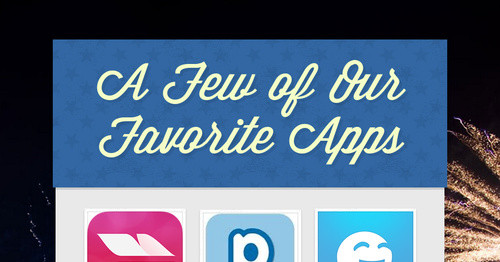 A Few of Our Favorite Apps