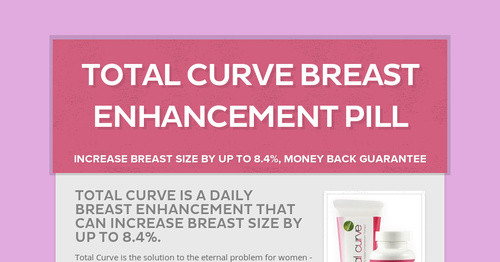 Total Curve breast enhancement pill