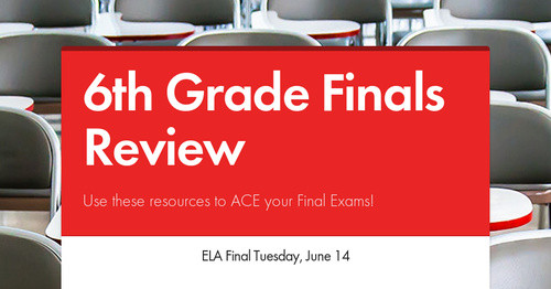 6th Grade Finals Review