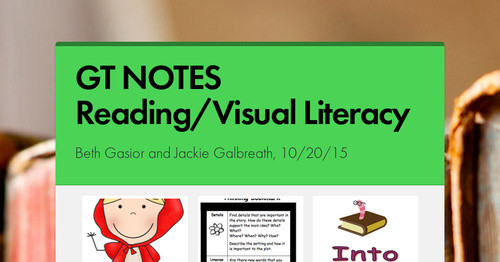 GT NOTES Reading/Visual Literacy