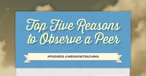 Top Five Reasons to Observe a Peer
