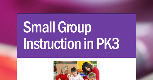 Small Group Instruction in PK3