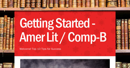 Getting Started - Amer Lit / Comp-B
