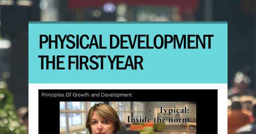 PHYSICAL DEVELOPMENT THE FIRST YEAR