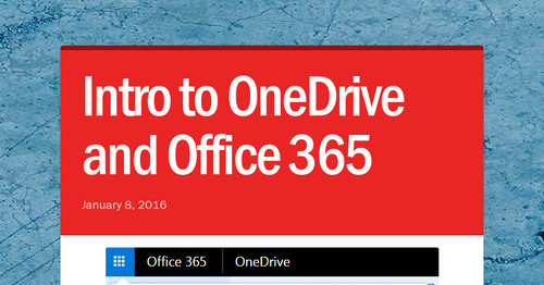 Intro to OneDrive and Office 365