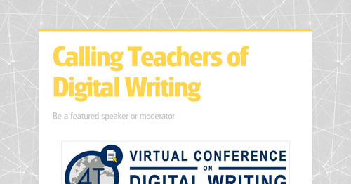 Calling Teachers of Digital Writing