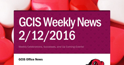 GCIS Weekly News 2/12/2016