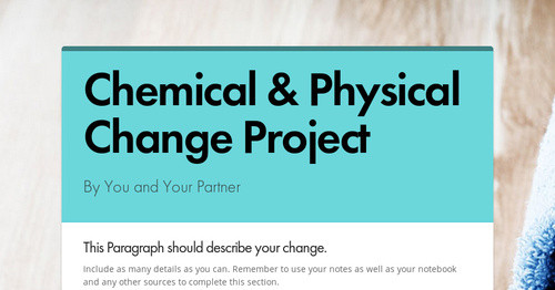 Chemical & Physical Change Project