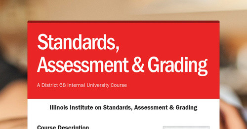 Standards, Assessment & Grading