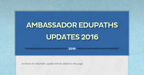 Ambassador EduPaths Updates 2016