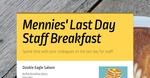 Mennies' Last Day Staff Breakfast