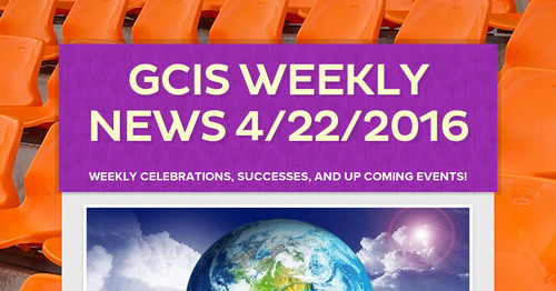 GCIS Weekly News 4/22/2016