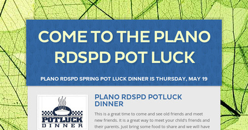 Come to the Plano RDSPD Pot Luck