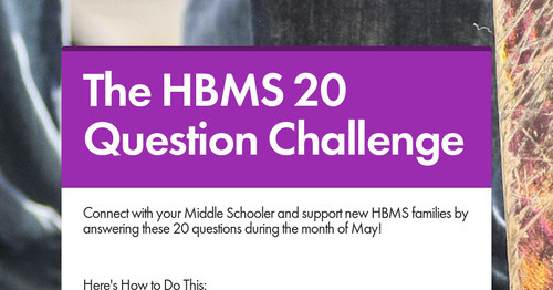 The HBMS 20 Question Challenge