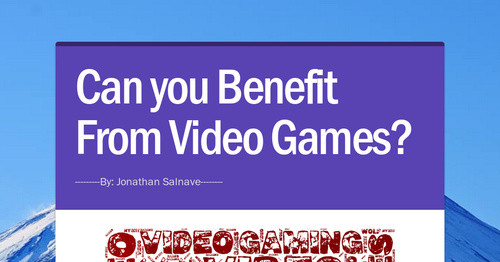 Can you Benefit From Video Games?