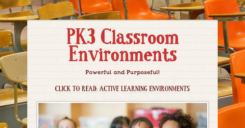 PK3 Classroom Environments