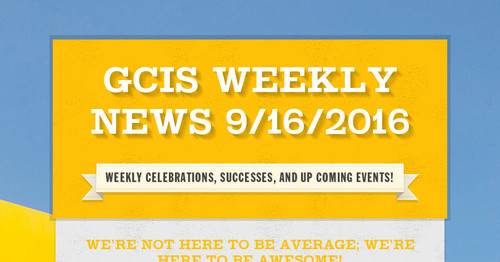 GCIS Weekly News 9/16/2016