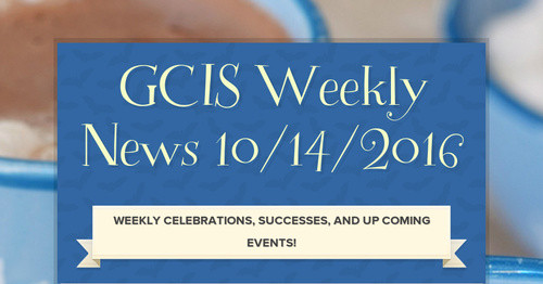 GCIS Weekly News 10/14/2016