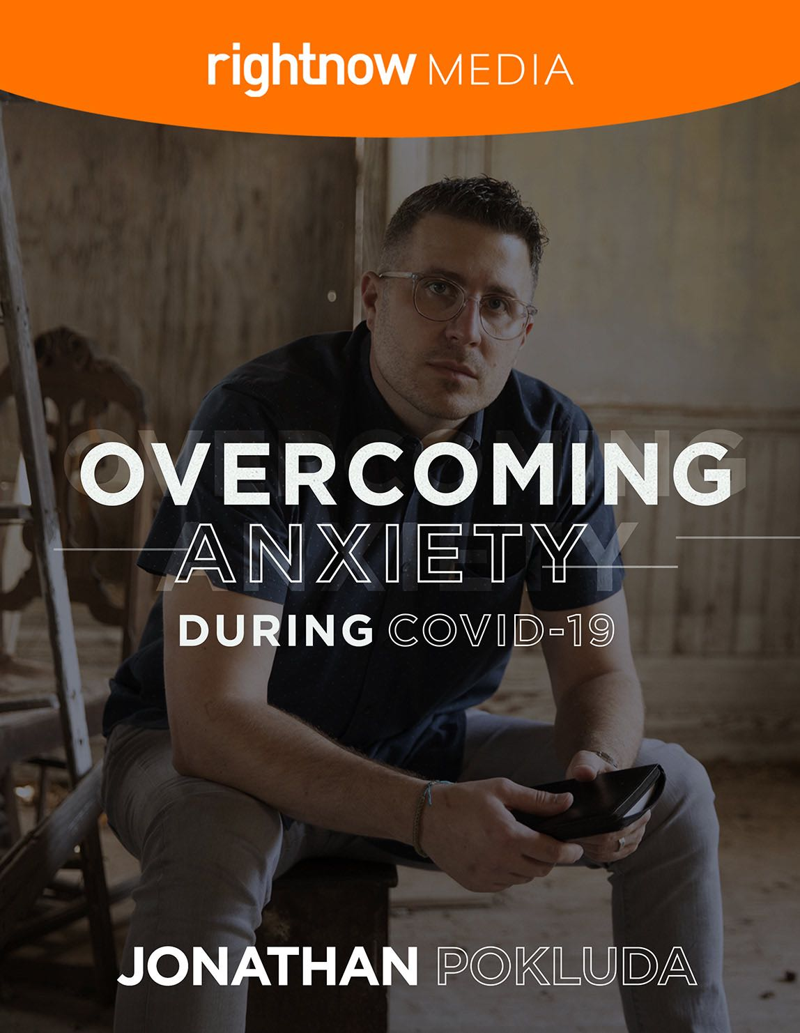Overcoming Anxiety During COVID-19 : Jonathan Pokluda : RightNow Media