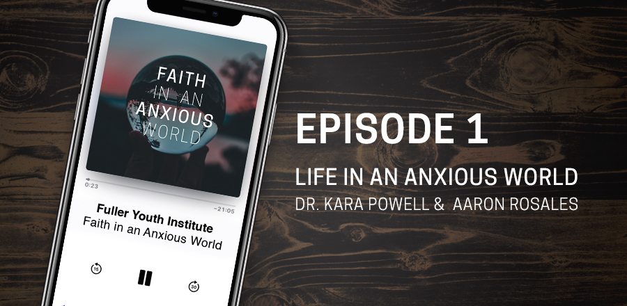 Faith in an Anxious World Parenting Podcast: Episode 1