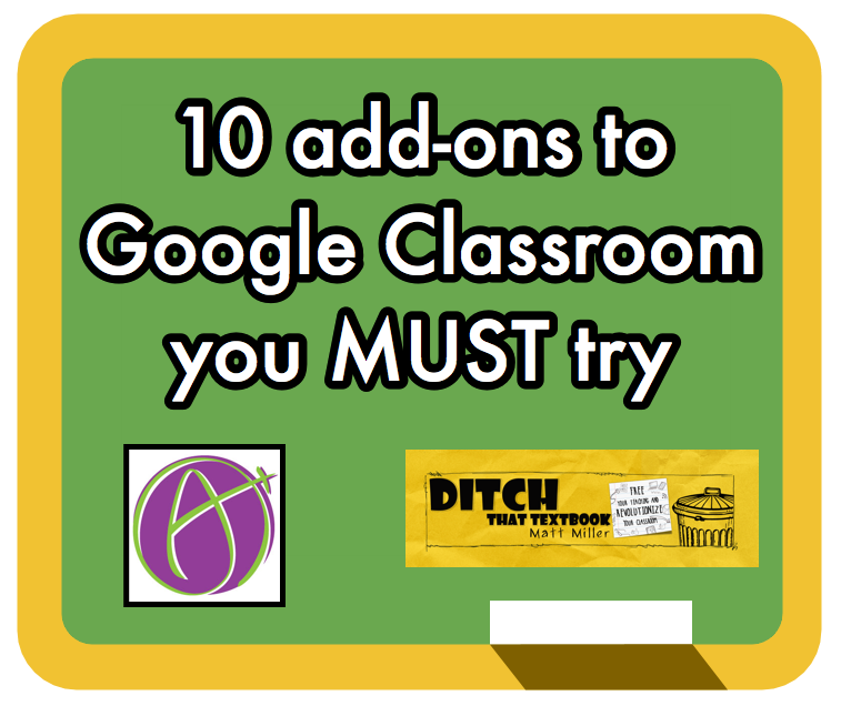 10 add-ons to Google Classroom you MUST try - Ditch That Textbook
