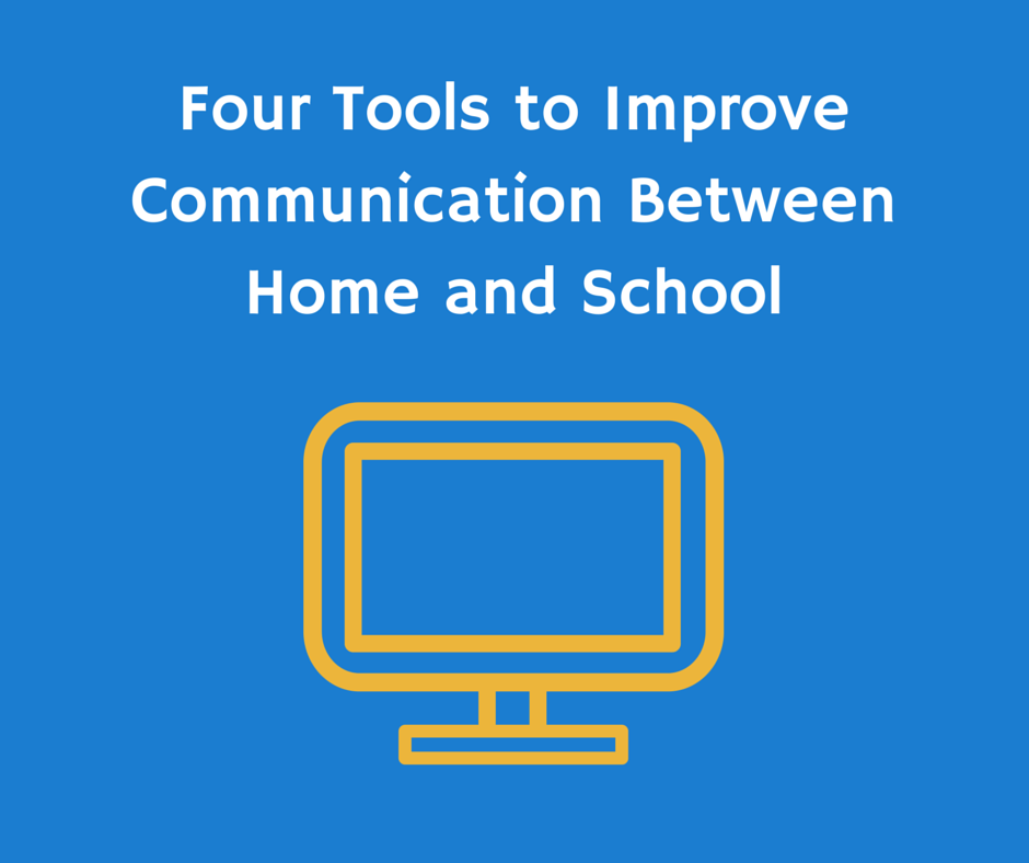 4 Tools To Improve Communication Between Home And School