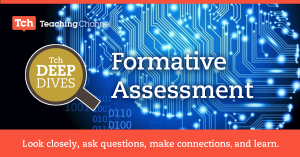 Introducing The Formative Assessment Deep Dive: Take It And Try It!
