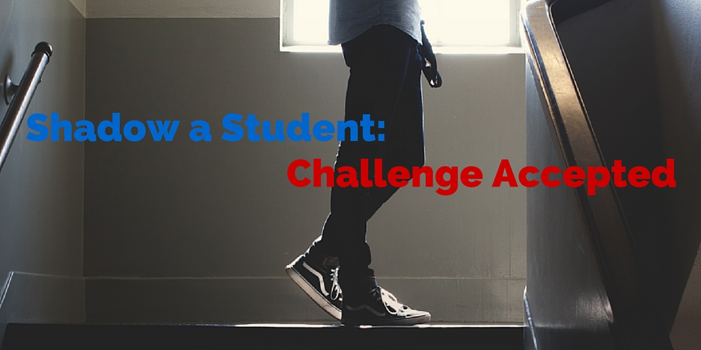 Shadow a Student: Challenge Accepted!