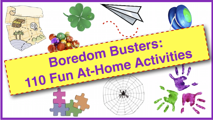 Boredom Busters: 110 Fun At-Home Activities for Families & Kids - Family eGuide