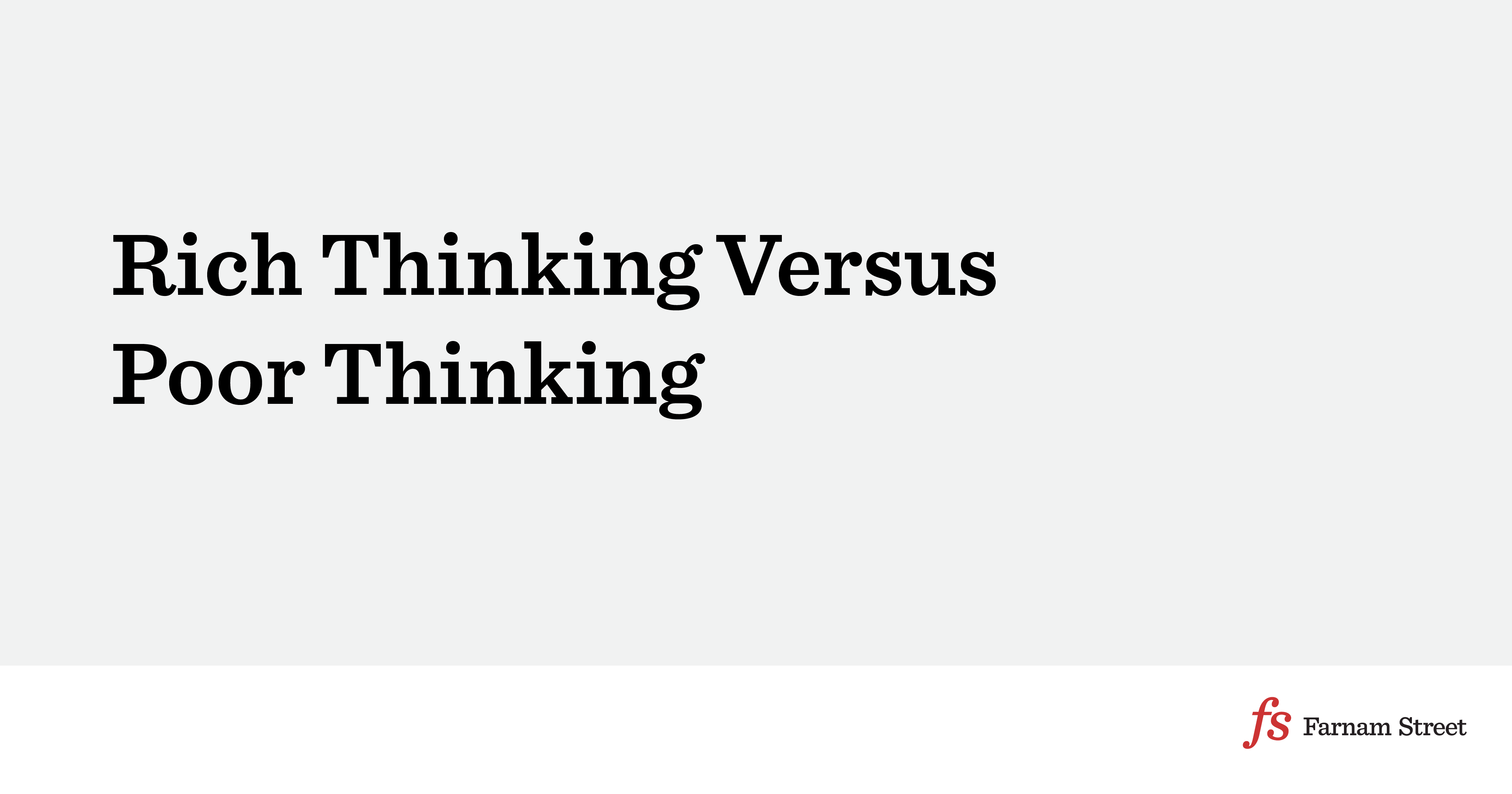 Rich Thinking Versus Poor Thinking And What it Means