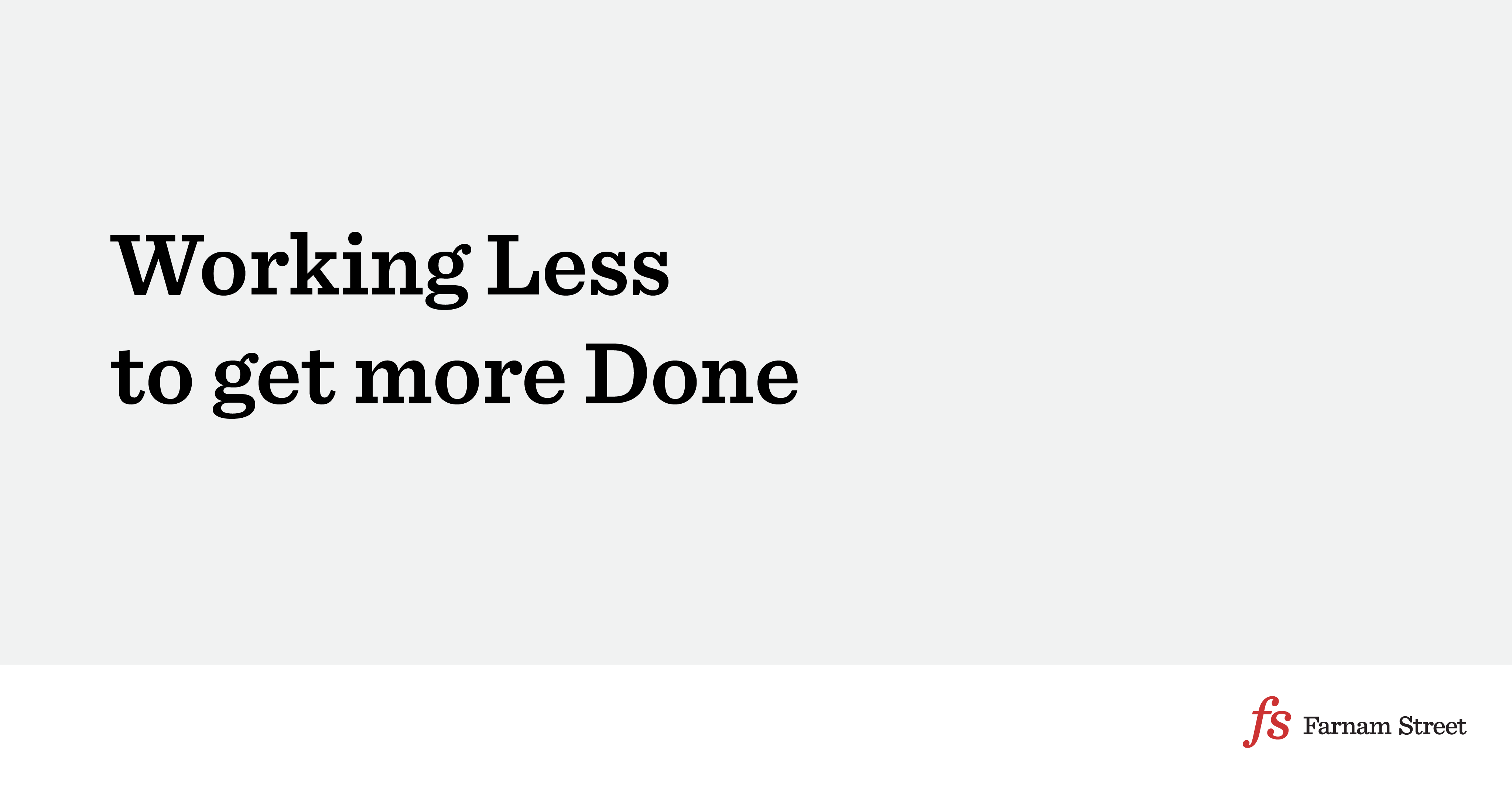Get More Done By Working Less