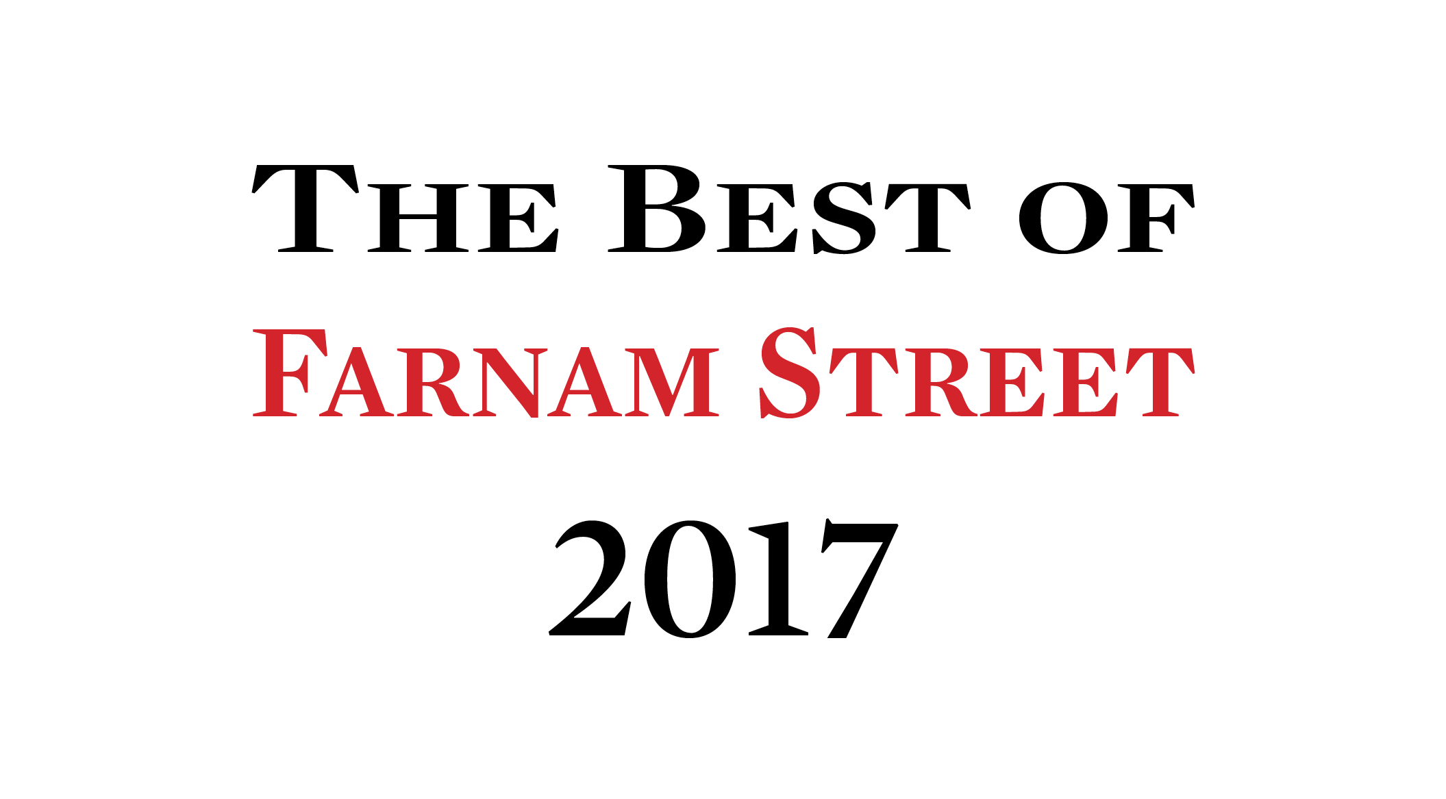 The Best of Farnam Street 2017