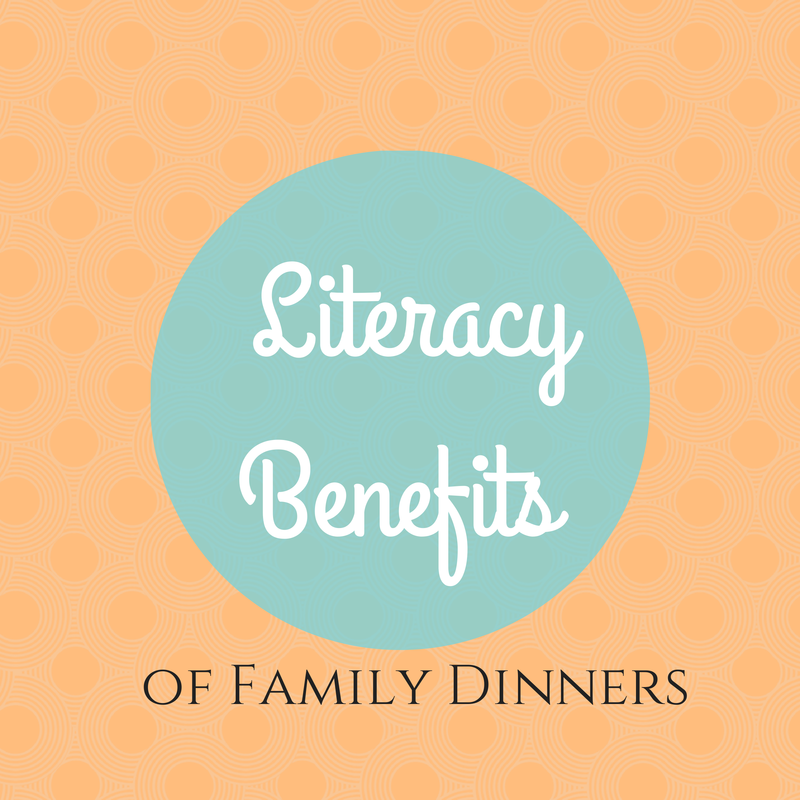 The Literacy Benefits of Family Dinners - Growing Book by Book
