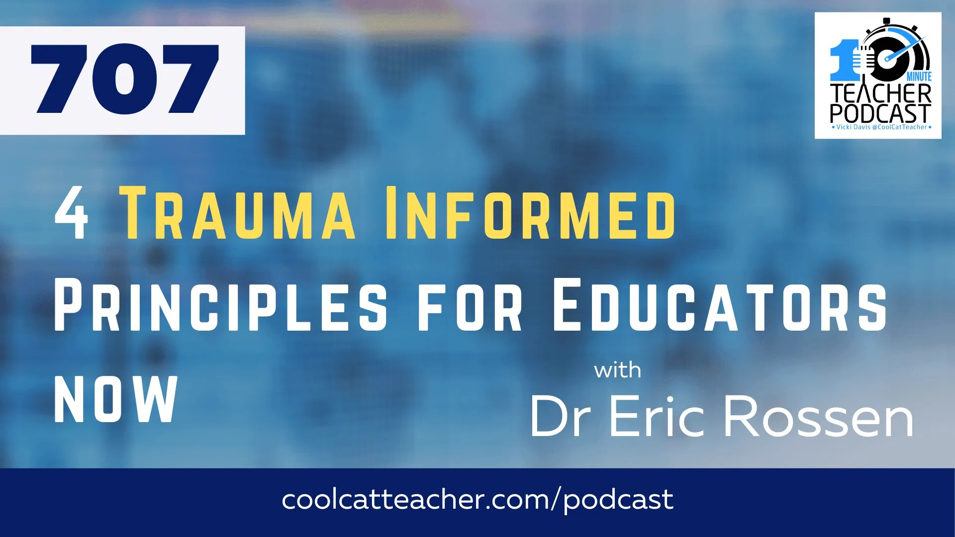 Current Research and 4 Trauma-Informed Principles to Help Students Now with Dr. Eric Rossen