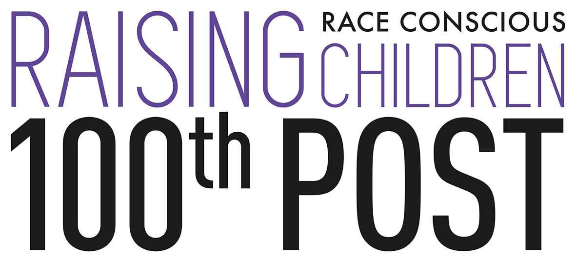 100 race-conscious things you can say to your child to advance racial justice - Raising Race Conscious Children